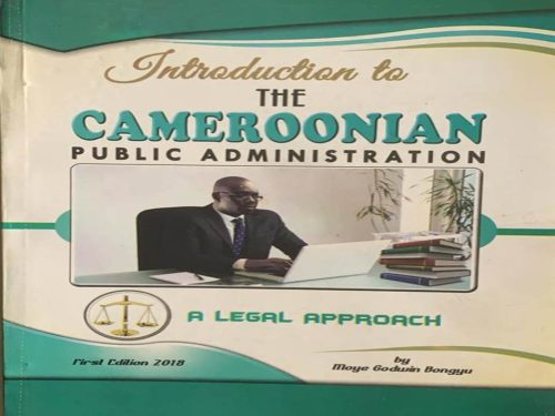 Introduction to the Cameroonian Public Administration by Prof Moye Godwin